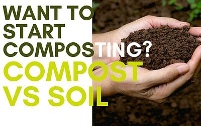 Gardening Basics: Compost vs Soil